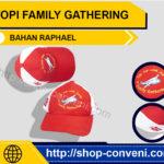 Topi Family Gathering - Bahan Raphael
